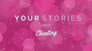 Your Stories about Cheating