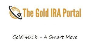 Gold 401k - A Smart Move