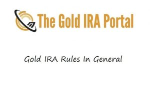 Gold IRA Rules In General