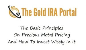 The Basic Principles On Precious Metal Pricing And How To Invest Wisely In It